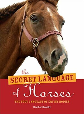 The Secret Language of Horses By Heather Dunphy