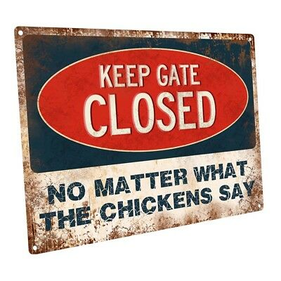 Keep Gate Closed No Matter What the Chickens Say Metal Sign; Wall Decor for Farm