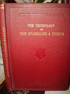 1912 THE TECHNOLOGY OF IRON ENSMELLING & TINNING by JULIUS GRUNWALD