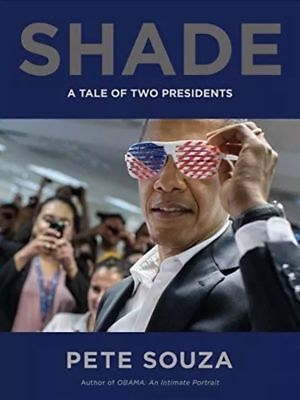 Shade: A Tale of Two Presidents by Pete Souza Hardcover NEW