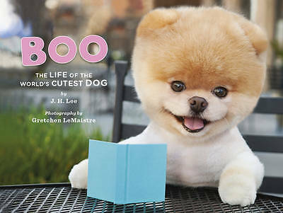 Boo: The Life of the World's Cutest Dog by J. H. Lee (Hardback, 2011)