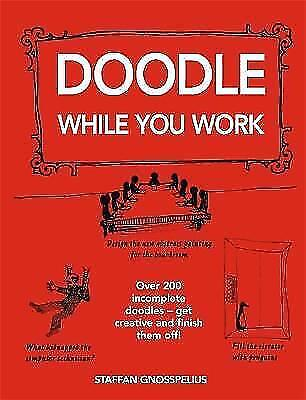 Doodle While You Work by Staffan Gnosspelius (Paperback, 2008)
