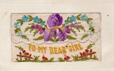 To My Dear Girl: Ww1 Embroidered Silk Greetings Postcard