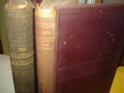 Lot 2>1879 FE>FRICTION & LUBRICATION & 1887 PRACTICAL MECHANIC INDUSTRIAL ARTS