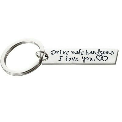Drive Safe Handsome I Love You Letter Couples Boyfriend Keyring Silver Keychain