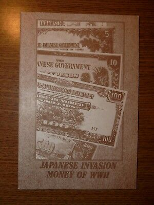 Japanese Invasion Money of World War Two, PB 26 pages (illustrated)