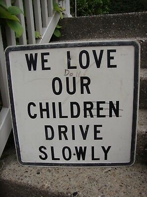 """Vintage Heavy Steel Embossed Love Our Children Drive Slowly Street Sign 24"""" Sq."""