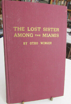American Indian Book, The Lost Sister Among the Miamis,Otto Winger, Miami Indian