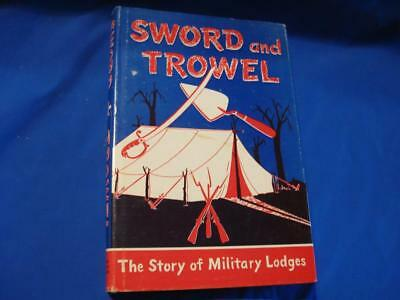 Sword and Trowel Book - The Story Of Military Lodges - 1964