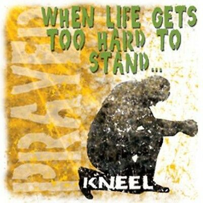 When Life Gets too Hard to Stand Kneel... Spiritual T Shirt All Sizes  (9001)