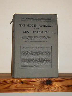 The Hidden Romance of the New Testament by James Robertson HB in DW 1920
