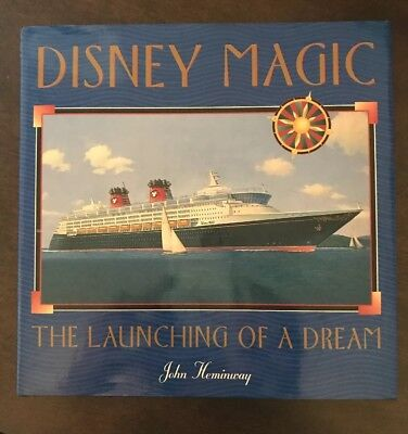 Disney Cruise Line Magic THE LAUNCHING OF A DREAM John Heminway FREE SHIPPING