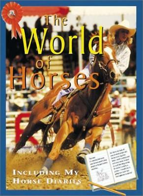 The World of Horses (Me and My Horse) By Toni Webber