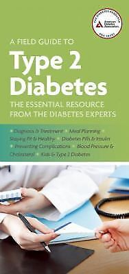 A Field Guide to Type 2 Diabetes by American Diabetes Association Staff (2012, …