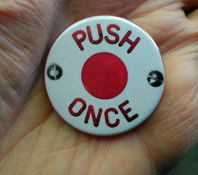 PUSH ONCE nostalgic Routemaster bus etc: 'STOP' bell button 38mm pin badge.