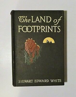 1912 The Land of Footprints by Stewart White, Illust, Photos, African Safari