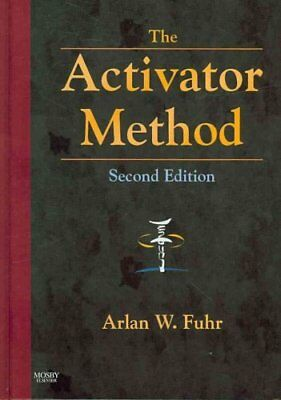 The Activator Method by Arlan W. Fuhr (2008, Hardcover)
