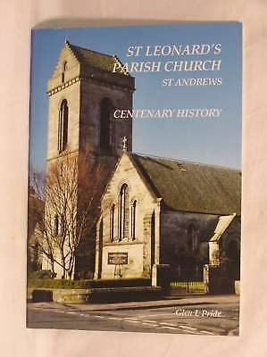 St. Leonard's Parish Church, St. Andrews : Centenary History, Glen L. Pride, Exc