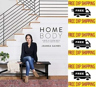 Homebody: A Guide to Creating Spaces Joanna Gaines Hardcover FREE SHIPPING NEW