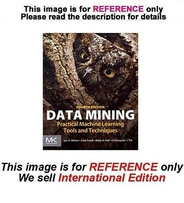 Data Mining : Practical Machine Learning Tools and Techniques by Eibe Frank, 4th