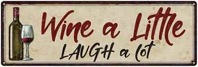 Wine a Little Laugh a Lot Wine Bottle Kitchen  Metal Sign 106180016025
