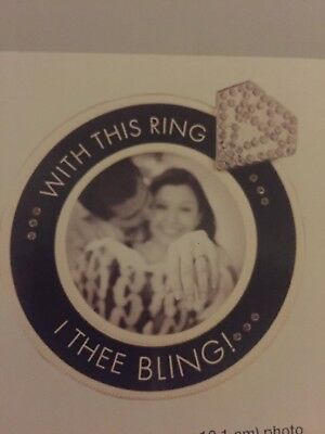 "Engagement Ring Shaped Photo Frame ""With This Ring I Thee Bling!"""