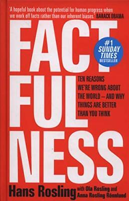 Factfulness: Ten Reasons We're Wrong About Th by Hans Rosling New Hardcover Book