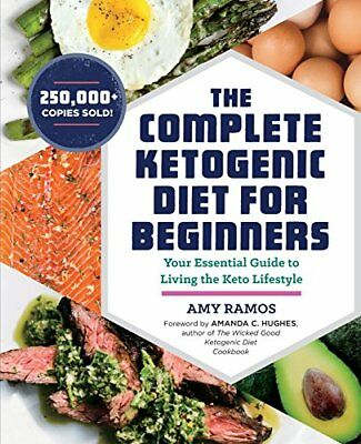 The Complete Ketogenic Diet for Beginners: Your  by Amy Ramos New Paperback Book