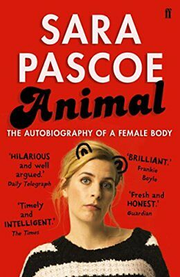 Animal: The Autobiography of a Female Body by Sara Pascoe New Paperback Book