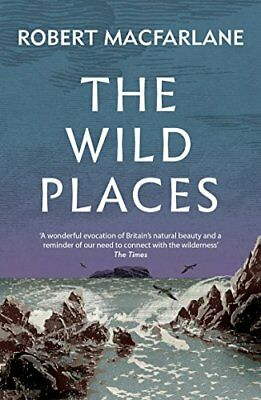 The Wild Places by Robert Macfarlane New Paperback Book