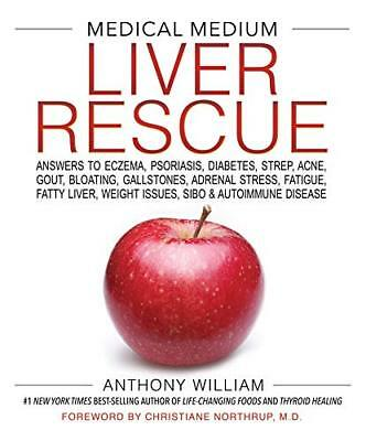 Medical Medium Liver Rescue: Answers to Ec by Anthony William New Hardcover Book
