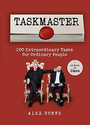 Taskmaster: 200 Extraordinary Tasks for Ordinar by Alex Horne New Hardcover Book