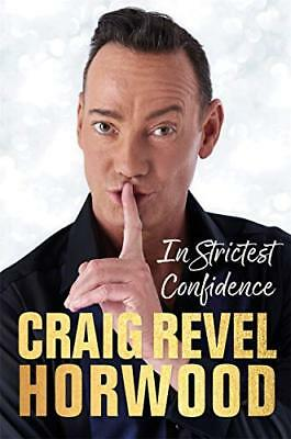 In Strictest Confidence by Craig Revel Horwood New Hardcover Book