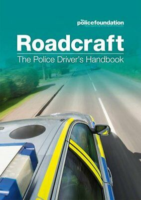 Roadcraft: The Police Driver's Handbook by Police Foundation New Paperback Book