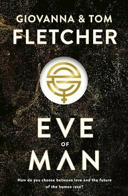 Eve of Man: Eve of Man Trilogy, Book 1 by Tom Fletcher New Hardcover Book