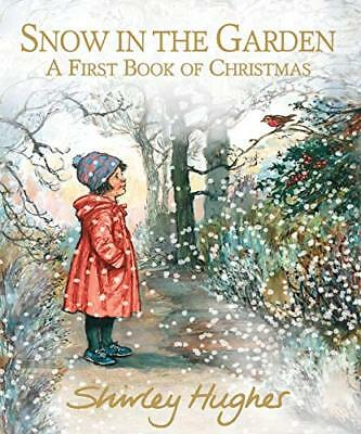 Snow in the Garden: A First Book of Christm by Shirley Hughes New Hardcover Book