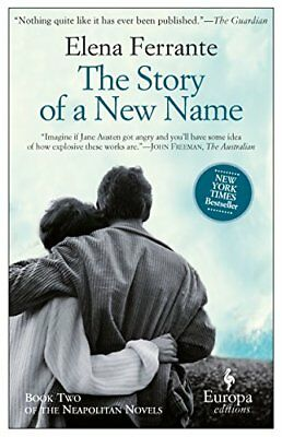 The Story of a New Name: Neapolitan Novels, by Elena Ferrante New Paperback Book