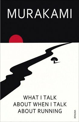 What I Talk About When I Talk About Runnin by Haruki Murakami New Paperback Book