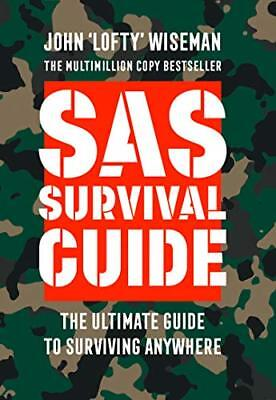 SAS Survival Guide: How to Survive in by John 'Lofty' Wiseman New Paperback Book
