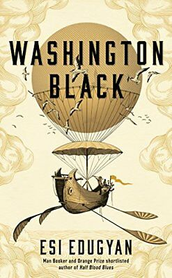 Washington Black: Shortlisted for the Man Book by Esi Edugyan New Hardcover Book