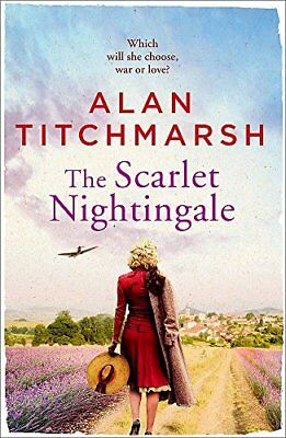 The Scarlet Nightingale: The thrilling war by Alan Titchmarsh New Hardcover Book