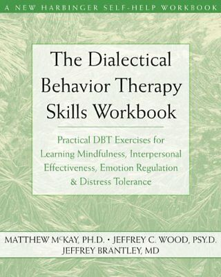 The Dialectical Behavior Therapy Skills Work by Matthew McKay New Paperback Book