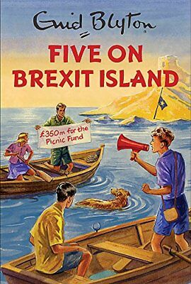 Five on Brexit Island (Enid Blyton for Grown by Bruno Vincent New Hardcover Book