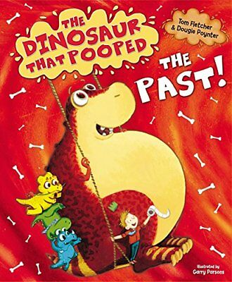 The Dinosaur That Pooped The Past! by Tom Fletcher New Paperback Book