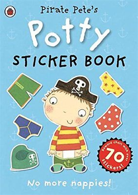 Pirate Pete's Potty sticker activity book (Pirate by Ladybird New Paperback Book