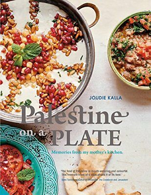 Palestine on a Plate: Memories from my mother by Joudie Kalla New Hardcover Book