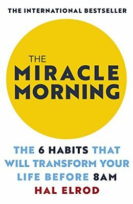 The Miracle Morning: The 6 Habits That Will Tran by Hal Elrod New Paperback Book