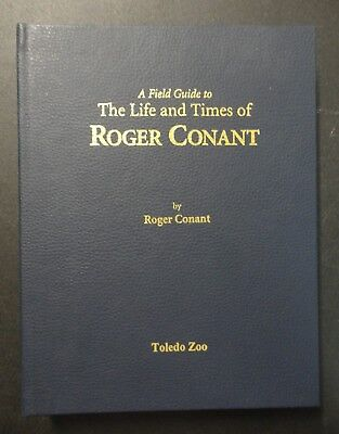 A Field Guide to the Life and Times of Roger Conant Toledo Zoo Herpetology Book