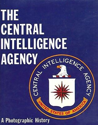 The Central Intelligence Agency - A Photographic History