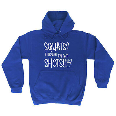 Funny Novelty Hoodie Hoody hooded Top - Squats I Thought You Said Shots